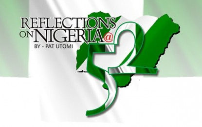Reflections On Nigeria At 52 By Pat Utomi