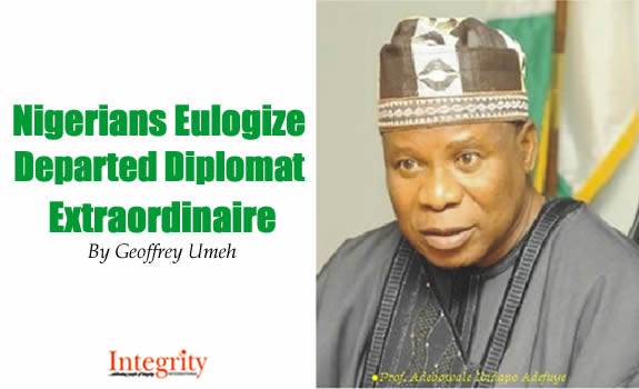 Nigerians Eulogize Departed Diplomat Extraordinaire