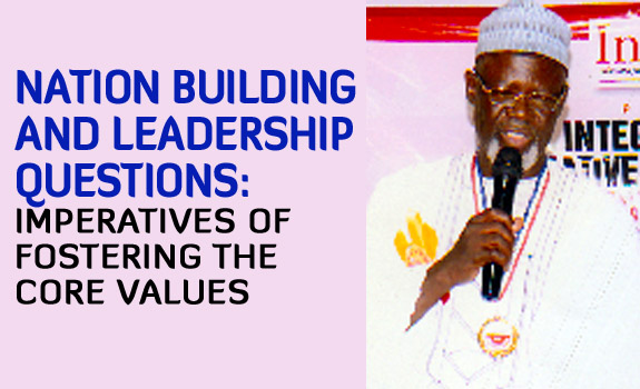 Nation Building and Leadership Questions: Imperative of Fostering the Core Values
