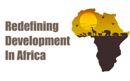 Redefining Development In Africa